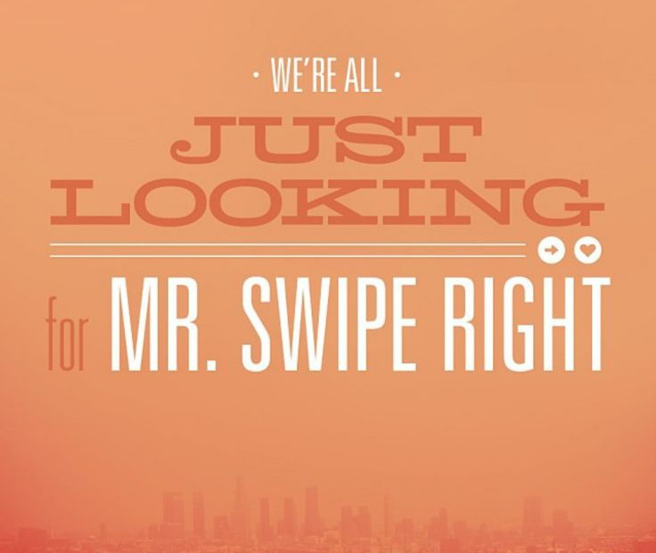 We're all just looking for Mr Swipe Right